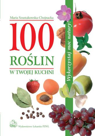 Okładka książki 100 roślin w Twojej kuchni