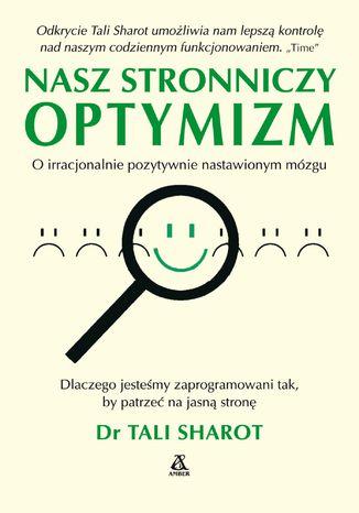 Okładka książki/ebooka Nasz stronniczy optymizm