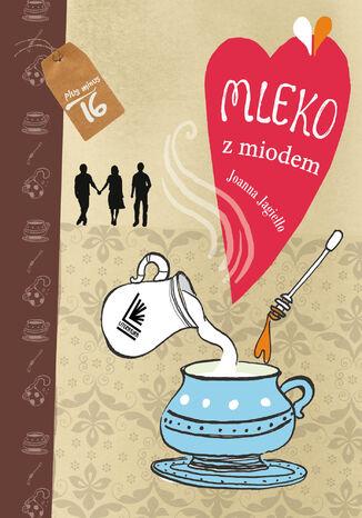 Okładka książki Mleko z miodem