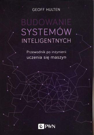 Okładka książki Budowanie systemów inteligentnych
