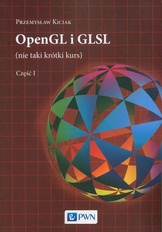Okładka książki OpenGL i GLSL (nie taki krótki kurs) Część I