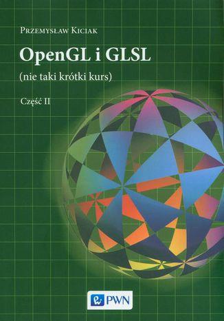 Okładka książki/ebooka OpenGL i GLSL (nie taki krótki kurs) Część II