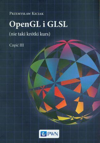 Okładka książki/ebooka OpenGL i GLSL (nie taki krótki kurs) Część III