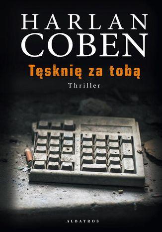 Okładka książki/ebooka Tęsknię za tobą