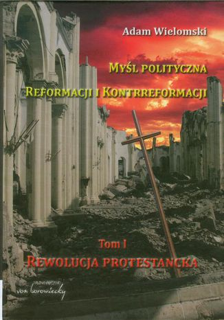 Okładka książki Myśl polityczna reformacji i kontrreformacji