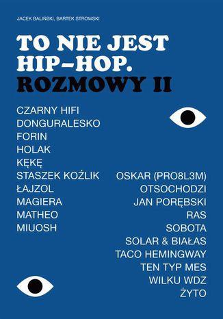 Okładka książki To nie jest hip-hop. Rozmowy II