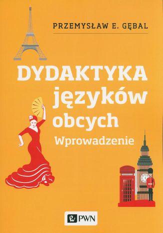 Okładka książki Dydaktyka języków obcych. Wprowadzenie