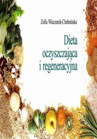 Okładka książki Dieta oczyszczająca i regeneracyjna