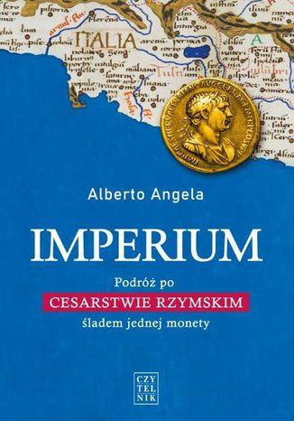 Okładka książki/ebooka Imperium. Podróż po Cesarstwie Rzymskim śladem jednej monety