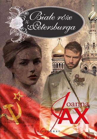 Okładka książki Białe róże z Petersburga