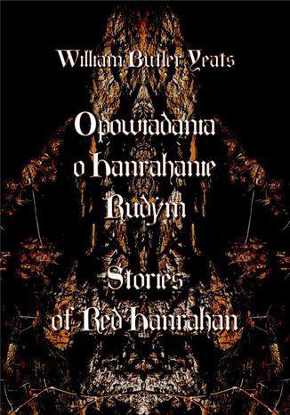 Okładka książki/ebooka Opowiadania o Hanrahanie Rudym. Stories of Red Hanrahan