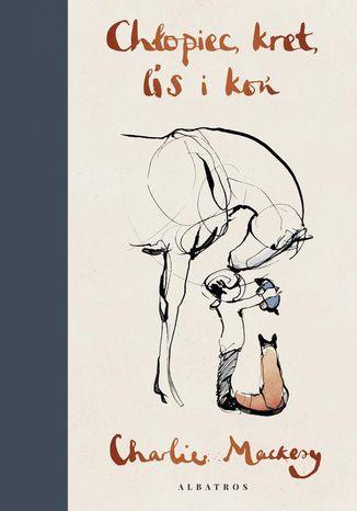 Okładka książki Chłopiec, kret, lis i koń