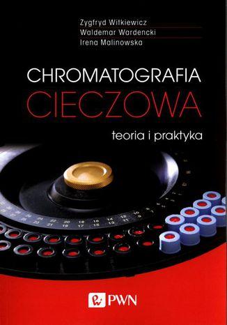 Okładka książki/ebooka Chromatografia cieczowa - teoria i praktyka
