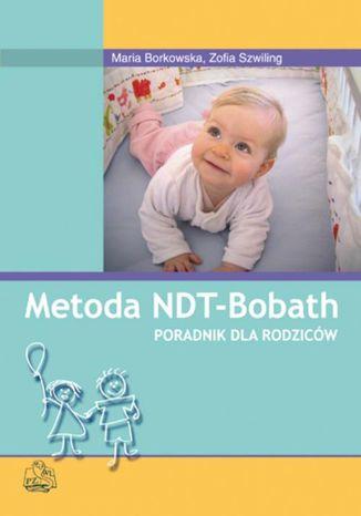 Okładka książki Metoda NDT Bobath. Poradnik dla rodziców