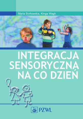 Okładka książki/ebooka Integracja sensoryczna na co dzień