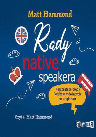Okładka książki/ebooka Rady native speakera. Najczęstsze błędy Polaków mówiących po angielsku