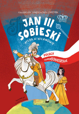 Okładka książki/ebooka Jan III Sobieski. Afera w Wilanowie. Polscy Superbohaterowie