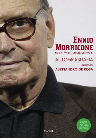 Okładka książki Moje życie, moja muzyka. Autobiografia Ennio Moriccone