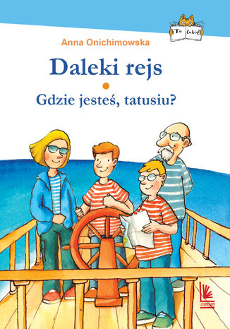 Okładka książki/ebooka Daleki rejs / Gdzie jesteś tatusiu?