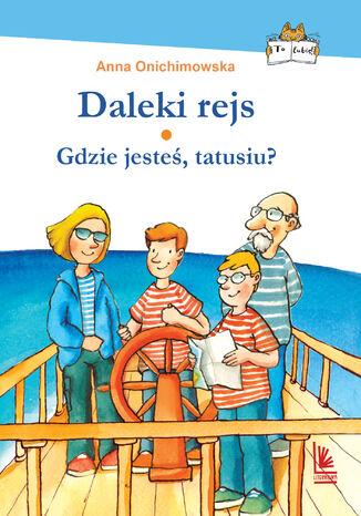 Okładka książki Daleki rejs / Gdzie jesteś tatusiu?