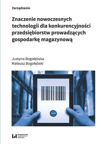 Okładka książki/ebooka Znaczenie nowoczesnych technologii dla konkurencyjności przedsiębiorstw prowadzących gospodarkę magazynową