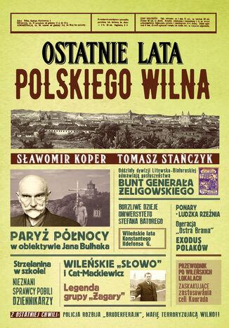 Okładka książki Ostatnie lata polskiego Wilna