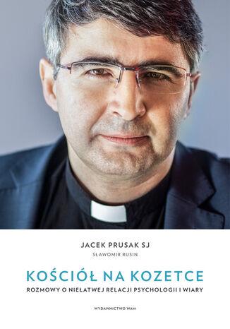 Okładka książki/ebooka Kościół na kozetce. Rozmowy o niełatwej relacji psychologii i wiary