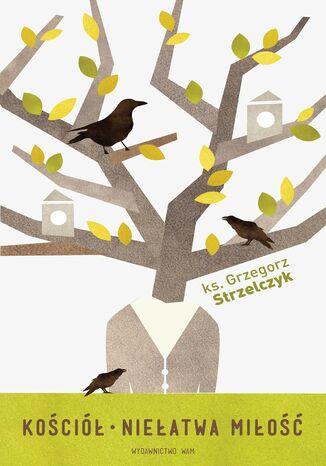 Okładka książki/ebooka Kościół. Niełatwa miłość