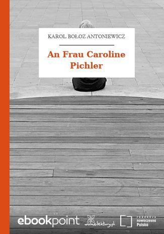 Okładka książki An Frau Caroline Pichler
