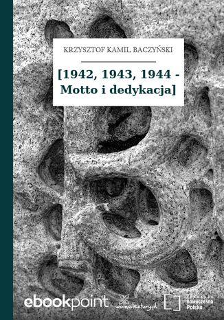 Okładka książki [1942, 1943, 1944 - Motto i dedykacja]