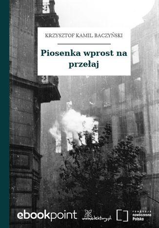 Okładka książki/ebooka Piosenka wprost na przełaj