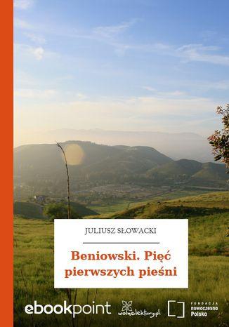 Okładka książki/ebooka Beniowski. Pięć pierwszych pieśni