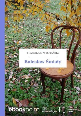 Okładka książki Bolesław Śmiały