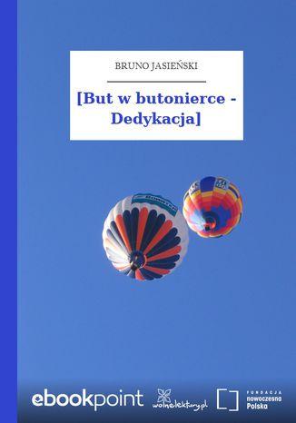 Okładka książki [But w butonierce - Dedykacja]
