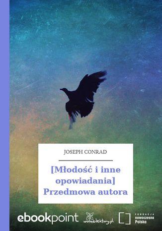 Okładka książki [Młodość i inne opowiadania] Przedmowa autora