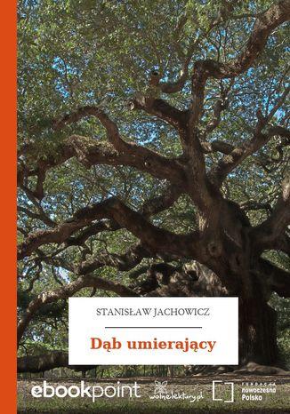 Okładka książki/ebooka Dąb umierający