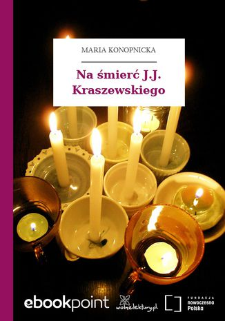 Okładka książki/ebooka Na śmierć J.J. Kraszewskiego