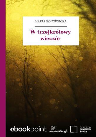 Okładka książki W trzejkrólowy wieczór