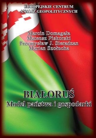 Białoruś. Model państwa i gospodarki
