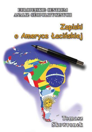 Okładka książki Zapiski o Ameryce Łacińskiej
