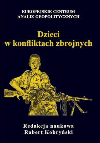 Okładka książki/ebooka Dzieci w konfliktach zbrojnych