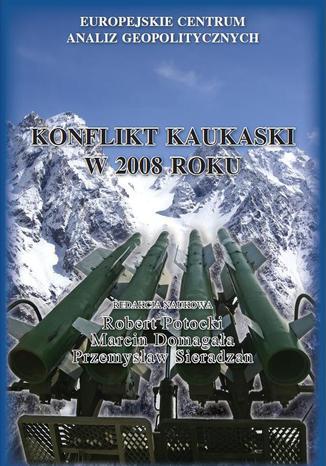 Okładka książki/ebooka Konflikt kaukaski w 2008 roku