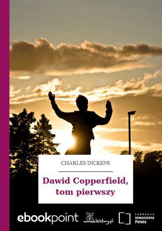 Okładka książki Dawid Copperfield, tom pierwszy