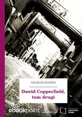 Okładka książki Dawid Copperfield, tom drugi