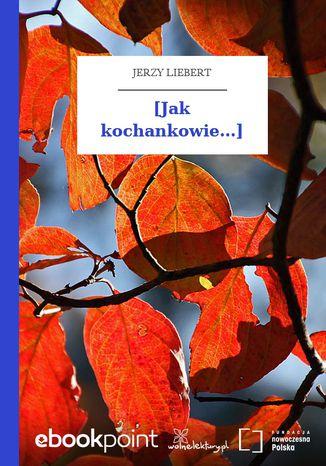 Okładka książki/ebooka [Jak kochankowie...]