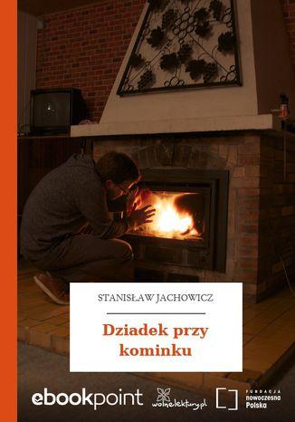 Okładka książki/ebooka Dziadek przy kominku