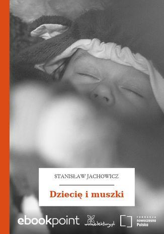 Okładka książki Dziecię i muszki
