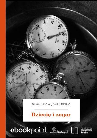Okładka książki Dziecię i zegar