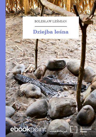 Okładka książki Dziejba leśna