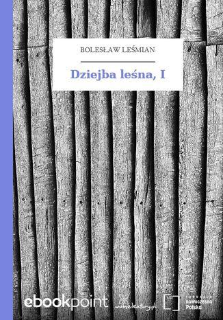 Okładka książki Dziejba leśna, I